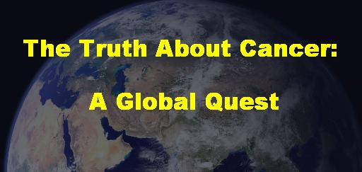 THE TRUTH ABOUT CANCER: A GLOBAL QUEST - 28JAN17